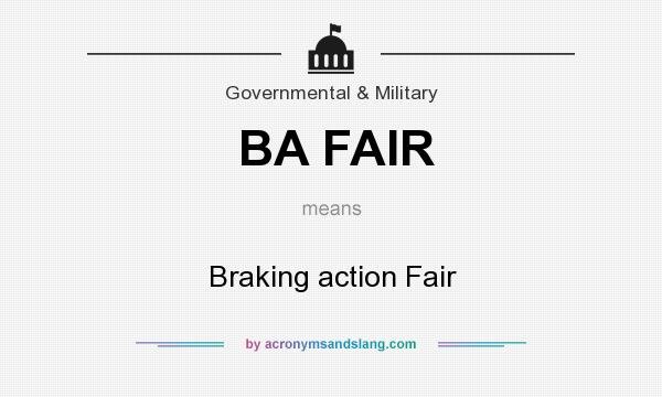 What does BA FAIR mean? It stands for Braking action Fair