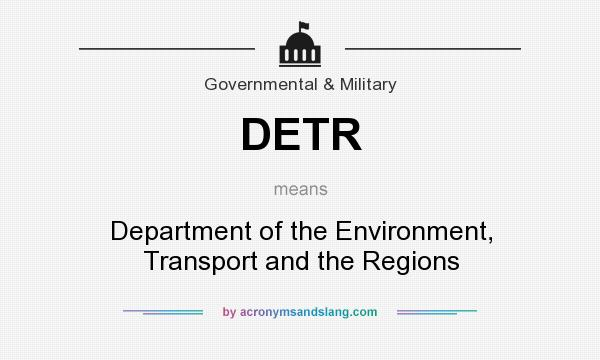 What does DETR mean? It stands for Department of the Environment, Transport and the Regions
