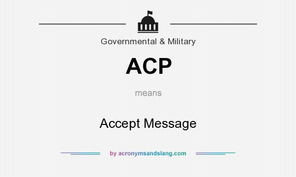 What does ACP mean? It stands for Accept Message