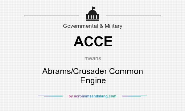 What does ACCE mean? It stands for Abrams/Crusader Common Engine