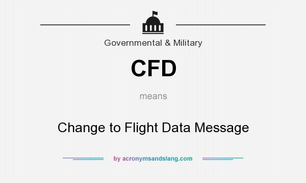 What does CFD mean? It stands for Change to Flight Data Message