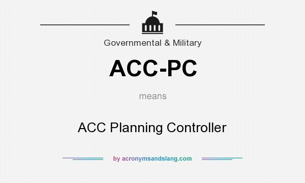 What does ACC-PC mean? It stands for ACC Planning Controller
