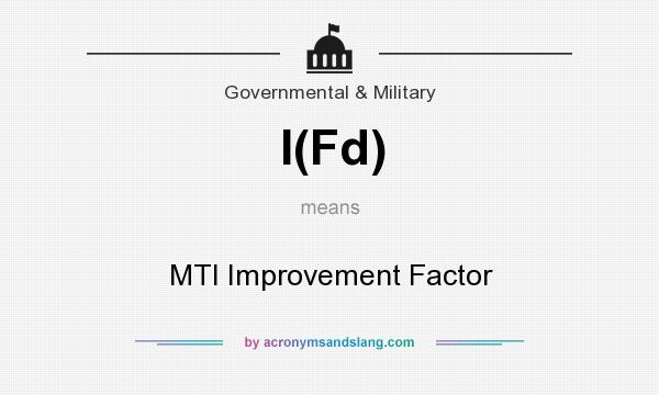 What does I(Fd) mean? It stands for MTI Improvement Factor