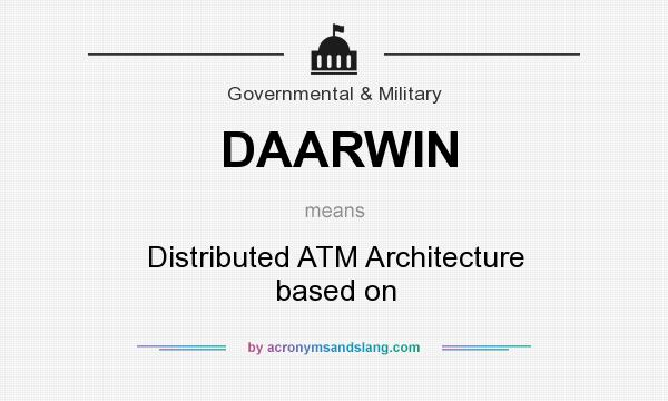 What does DAARWIN mean? It stands for Distributed ATM Architecture based on