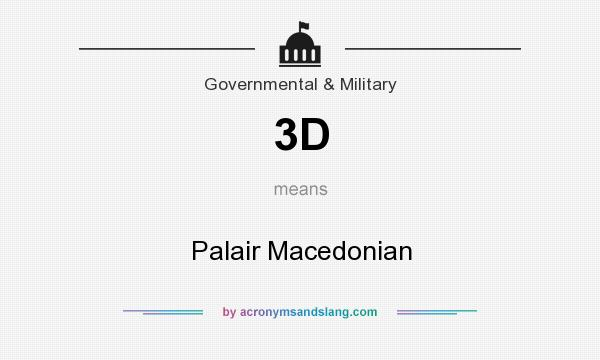 What does 3D mean? It stands for Palair Macedonian