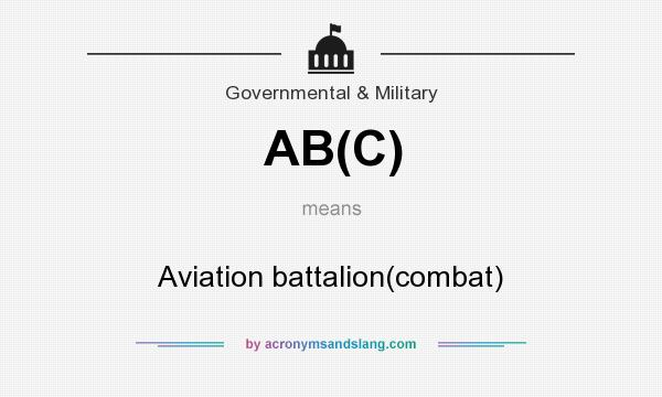What does AB(C) mean? It stands for Aviation battalion(combat)