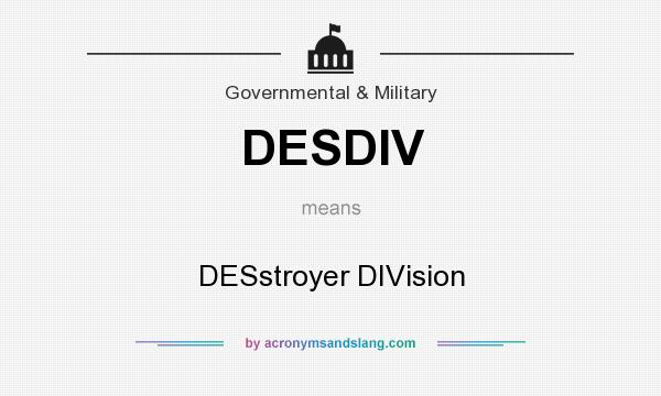 What does DESDIV mean? It stands for DESstroyer DIVision
