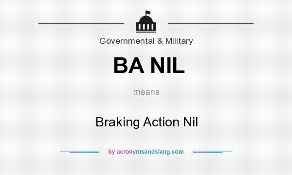 What does BA NIL mean? It stands for Braking Action Nil