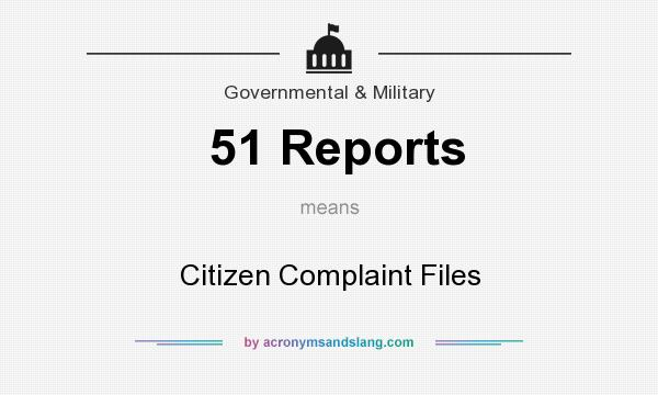 What does 51 Reports mean? It stands for Citizen Complaint Files