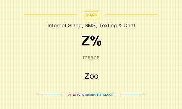 What does Z% mean? It stands for Zoo