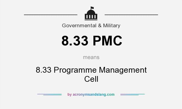 What does 8.33 PMC mean? It stands for 8.33 Programme Management Cell