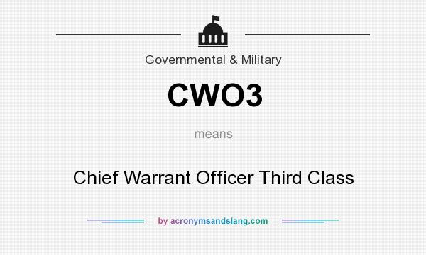 What does CWO3 mean? It stands for Chief Warrant Officer Third Class
