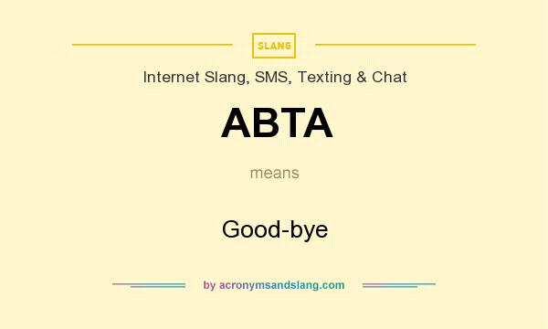 What does ABTA mean? It stands for Good-bye