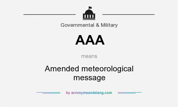 What does AAA mean? It stands for Amended meteorological message