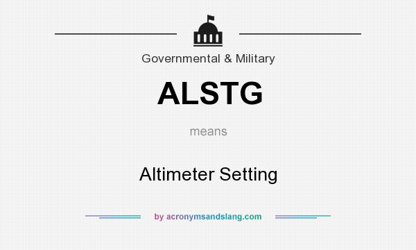 What does ALSTG mean? It stands for Altimeter Setting
