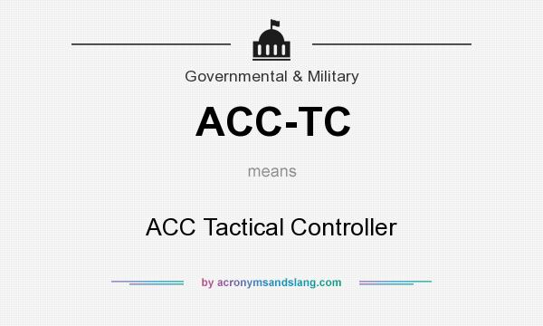 What does ACC-TC mean? It stands for ACC Tactical Controller