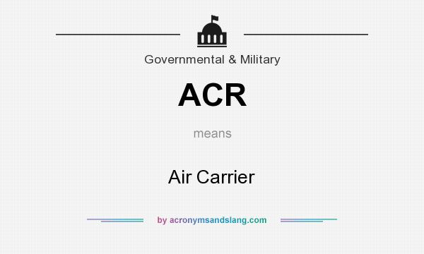 What does ACR mean? It stands for Air Carrier