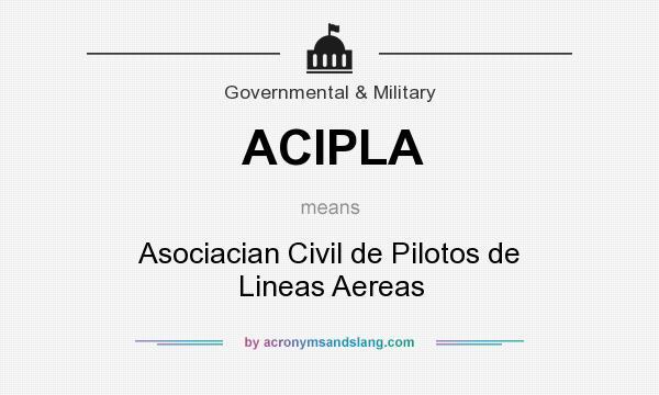 What does ACIPLA mean? It stands for Asociacian Civil de Pilotos de Lineas Aereas