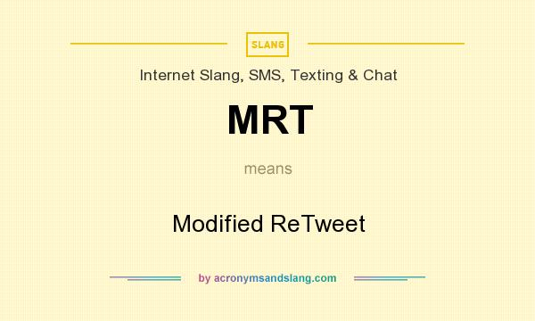What does MRT mean? It stands for Modified ReTweet