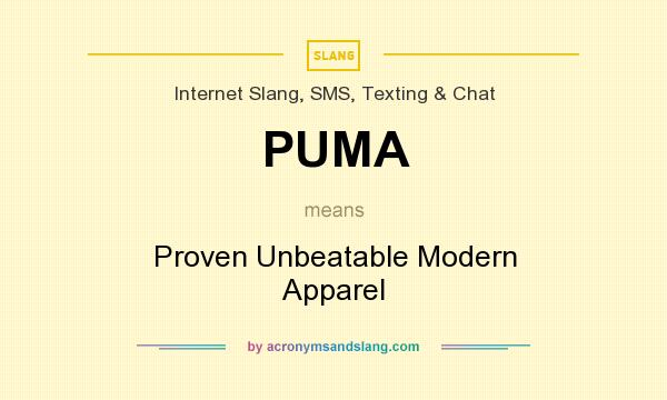 What does PUMA mean? It stands for Proven Unbeatable Modern Apparel