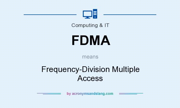 What does FDMA mean? It stands for Frequency-Division Multiple Access