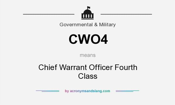 What does CWO4 mean? It stands for Chief Warrant Officer Fourth Class
