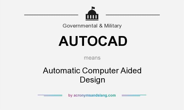 What does AUTOCAD mean? - Definition of AUTOCAD - AUTOCAD