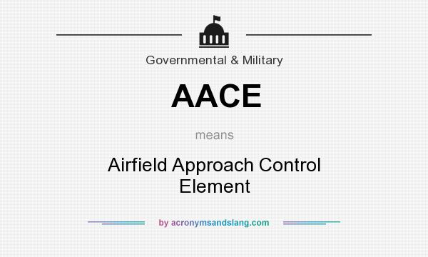 What does AACE mean? It stands for Airfield Approach Control Element