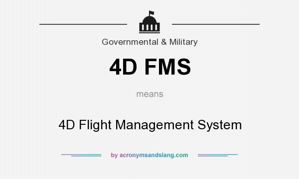 What does 4D FMS mean? It stands for 4D Flight Management System