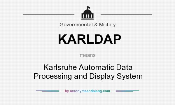 What does KARLDAP mean? It stands for Karlsruhe Automatic Data Processing and Display System