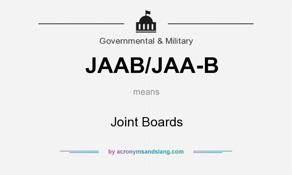 What does JAAB/JAA-B mean? It stands for Joint Boards