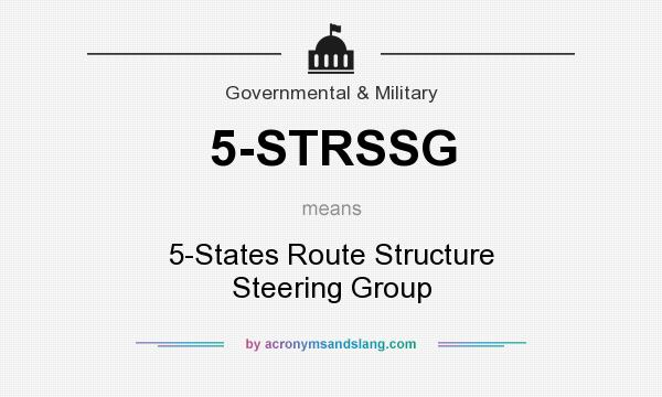 What does 5-STRSSG mean? It stands for 5-States Route Structure Steering Group