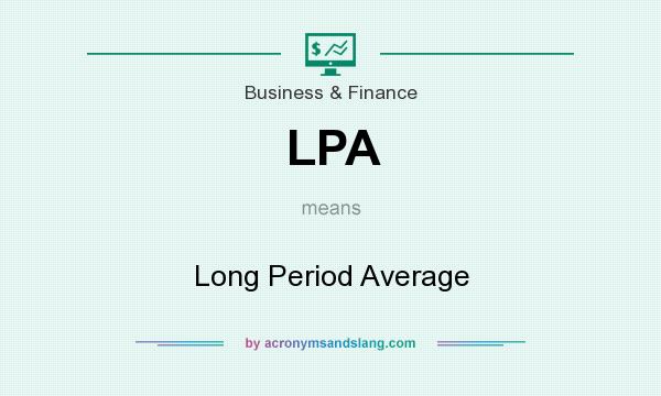What does LPA mean? It stands for Long Period Average