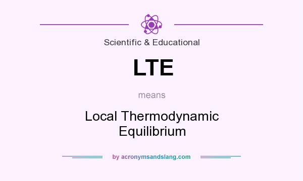 What does LTE mean? It stands for Local Thermodynamic Equilibrium