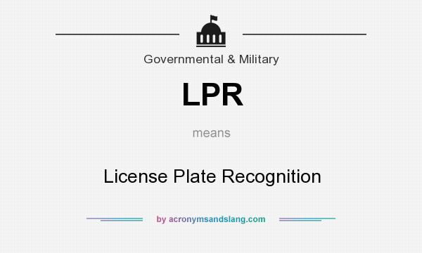 What does LPR mean? It stands for License Plate Recognition