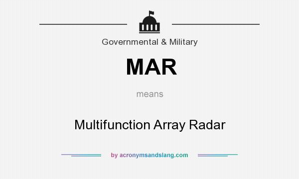 What does MAR mean? It stands for Multifunction Array Radar