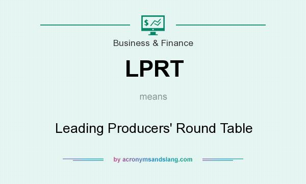 What does LPRT mean? It stands for Leading Producers` Round Table