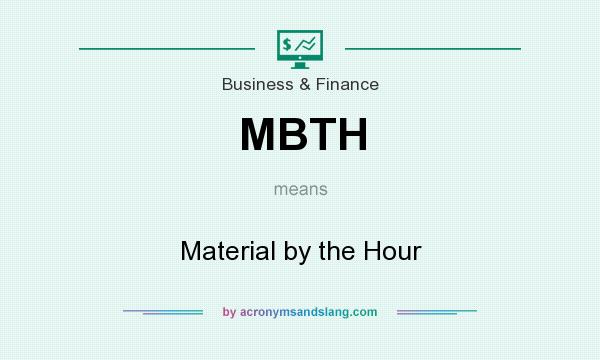 What does MBTH mean? It stands for Material by the Hour