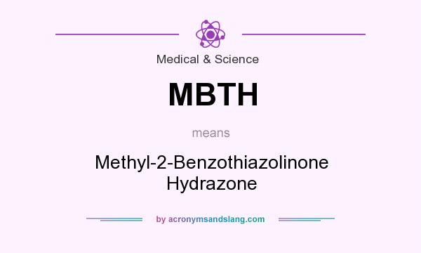 What does MBTH mean? It stands for Methyl-2-Benzothiazolinone Hydrazone