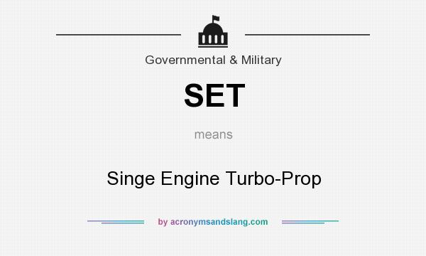 What does SET mean? It stands for Singe Engine Turbo-Prop