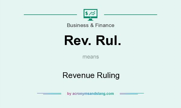 What does Rev. Rul. mean? It stands for Revenue Ruling