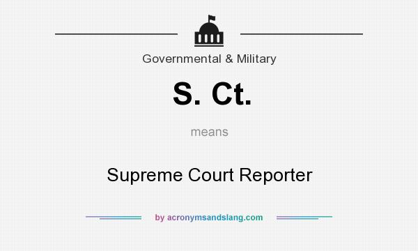 What does S. Ct. mean? It stands for Supreme Court Reporter