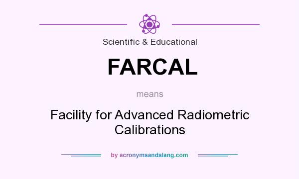 What does FARCAL mean? It stands for Facility for Advanced Radiometric Calibrations