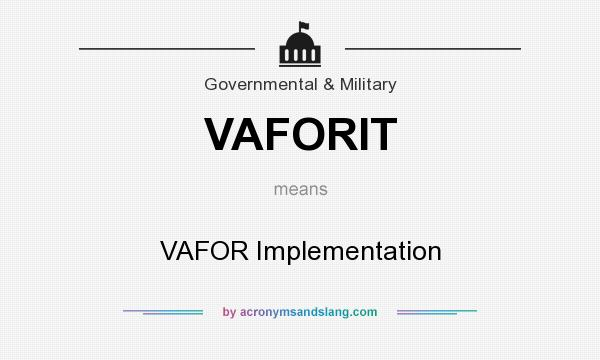 What does VAFORIT mean? It stands for VAFOR Implementation