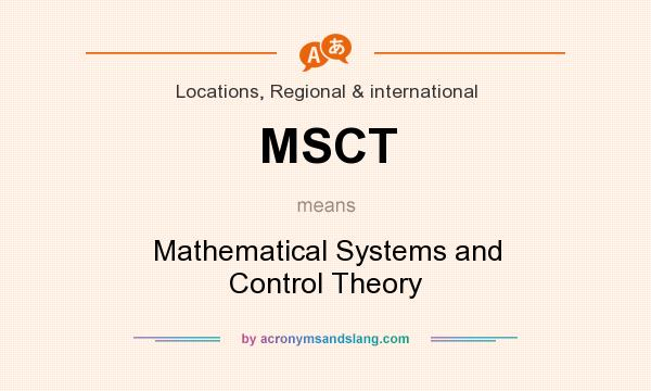 What does MSCT mean? It stands for Mathematical Systems and Control Theory