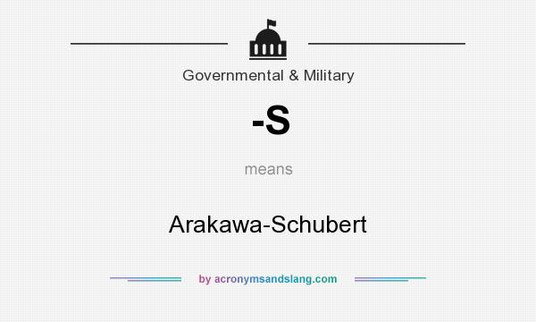 What does -S mean? It stands for Arakawa-Schubert