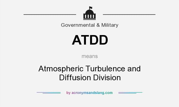 What does ATDD mean? It stands for Atmospheric Turbulence and Diffusion Division
