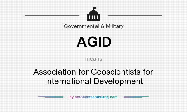 What does AGID mean? It stands for Association for Geoscientists for International Development