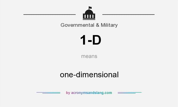 What does 1-D mean? It stands for one-dimensional