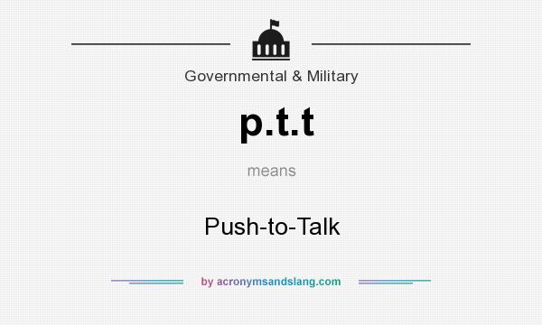 What does p.t.t mean? It stands for Push-to-Talk
